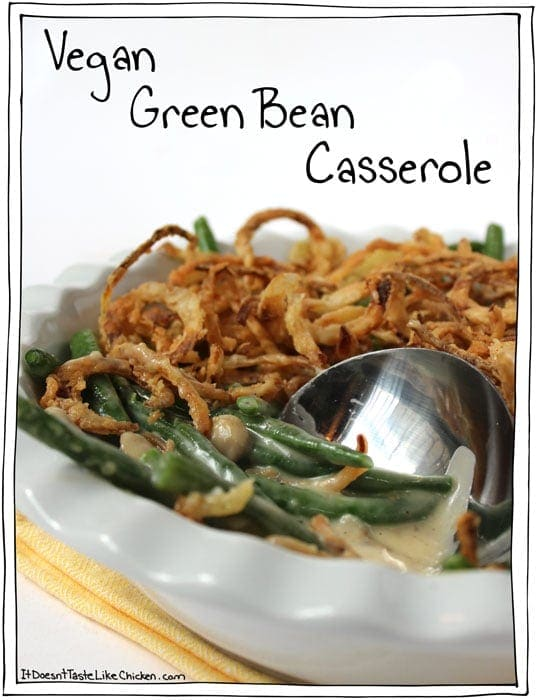 Vegan Green Bean Casserole recipe plus 7 more traditional Thanksgiving or Christmas sides made vegan! #itdoesnttastelikechicken