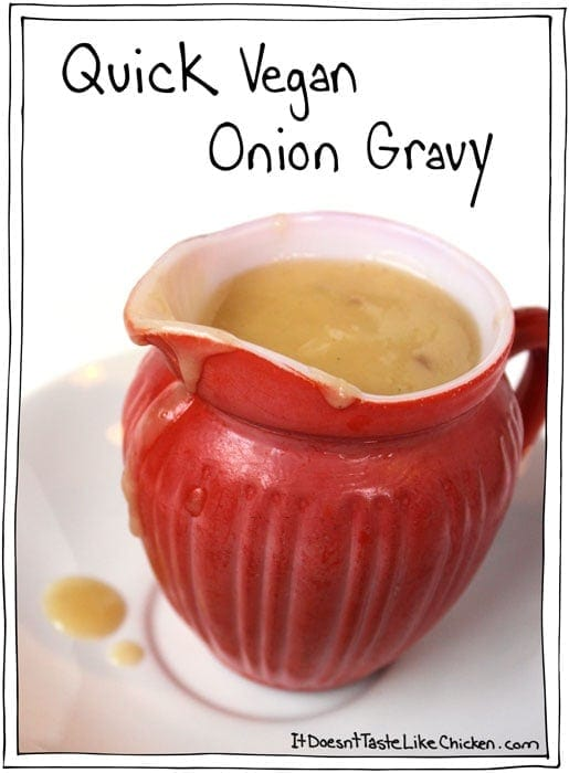 Quick Vegan Onion Gravy recipe plus 7 more traditional Thanksgiving or Christmas sides made vegan! #itdoesnttastelikechicken
