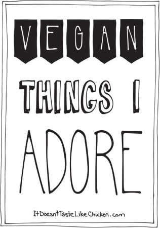 Vegan Things I ADORE!