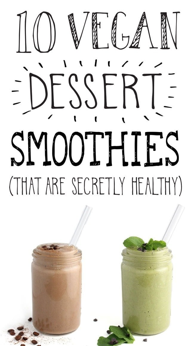 10 Vegan Dessert Smoothies (that are secretly healthy)