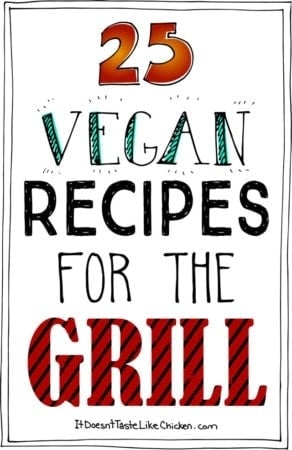 25 Vegan Recipes for the Grill