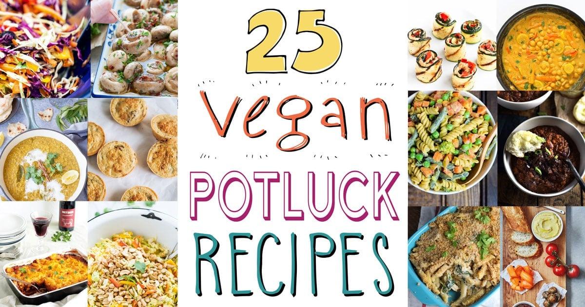 25 Vegan Potluck Recipes It Doesn T Taste Like Chicken
