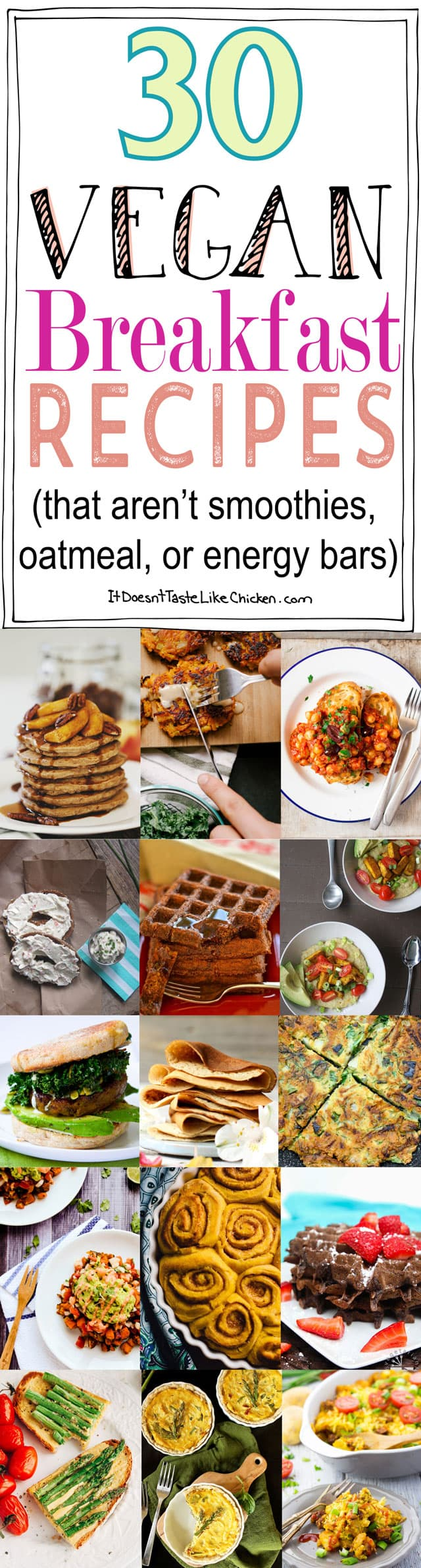 30 Vegan Breakfast Recipes That Aren T Smoothies Oatmeal Or Energy Bars It Doesn T Taste Like Chicken