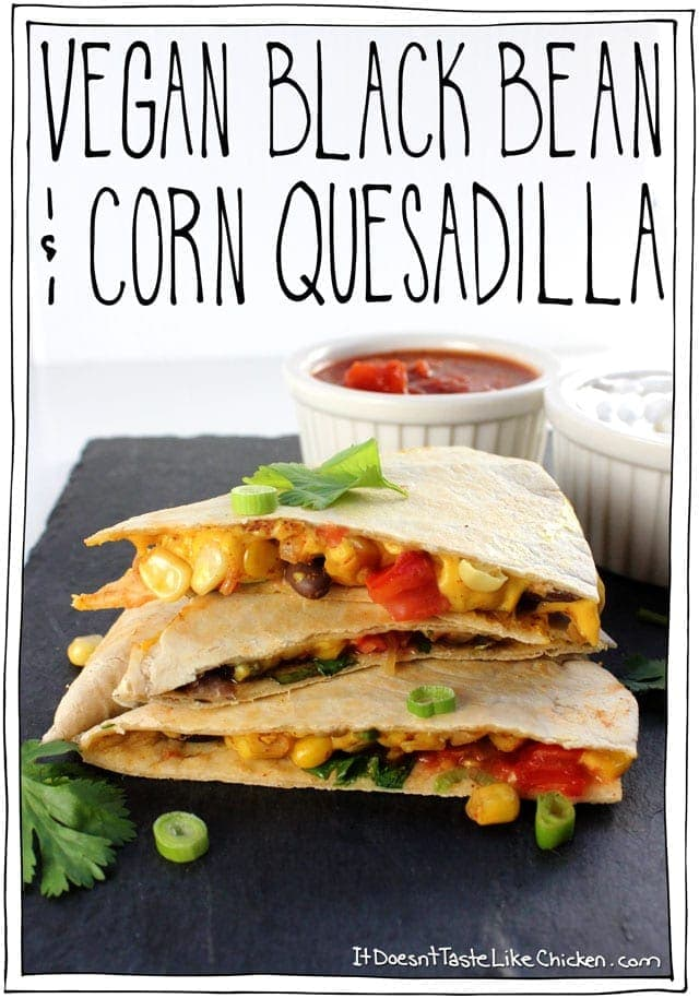 Vegan Black Bean & Corn Quesadilla