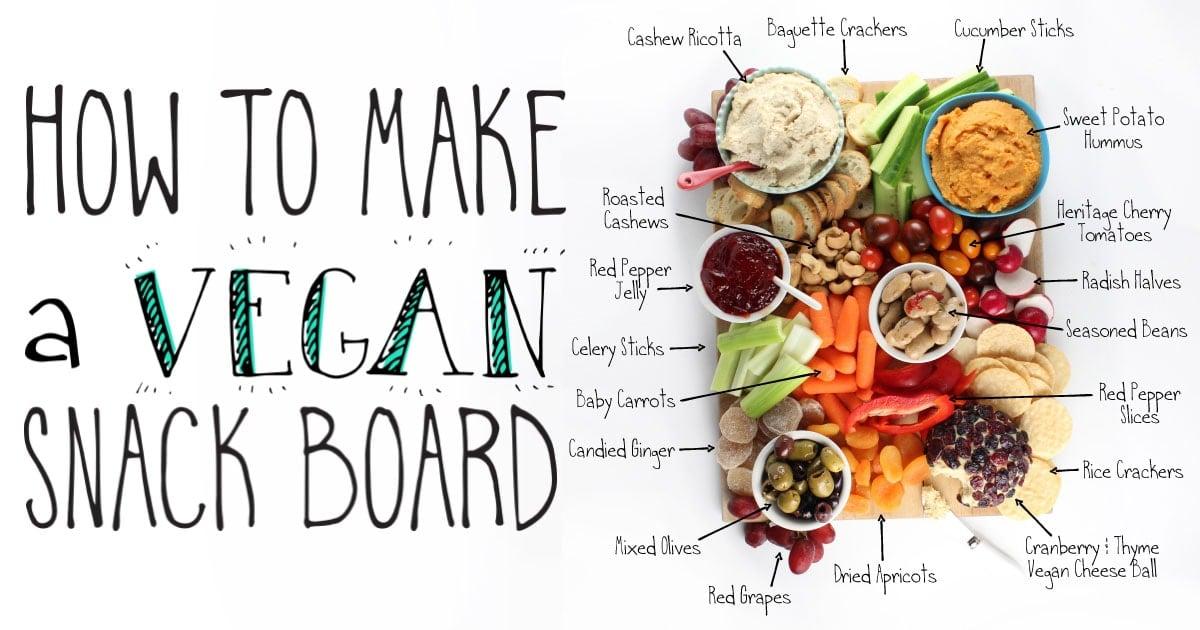 How To Make A Vegan Snack Board It Doesnt Taste Like Chicken