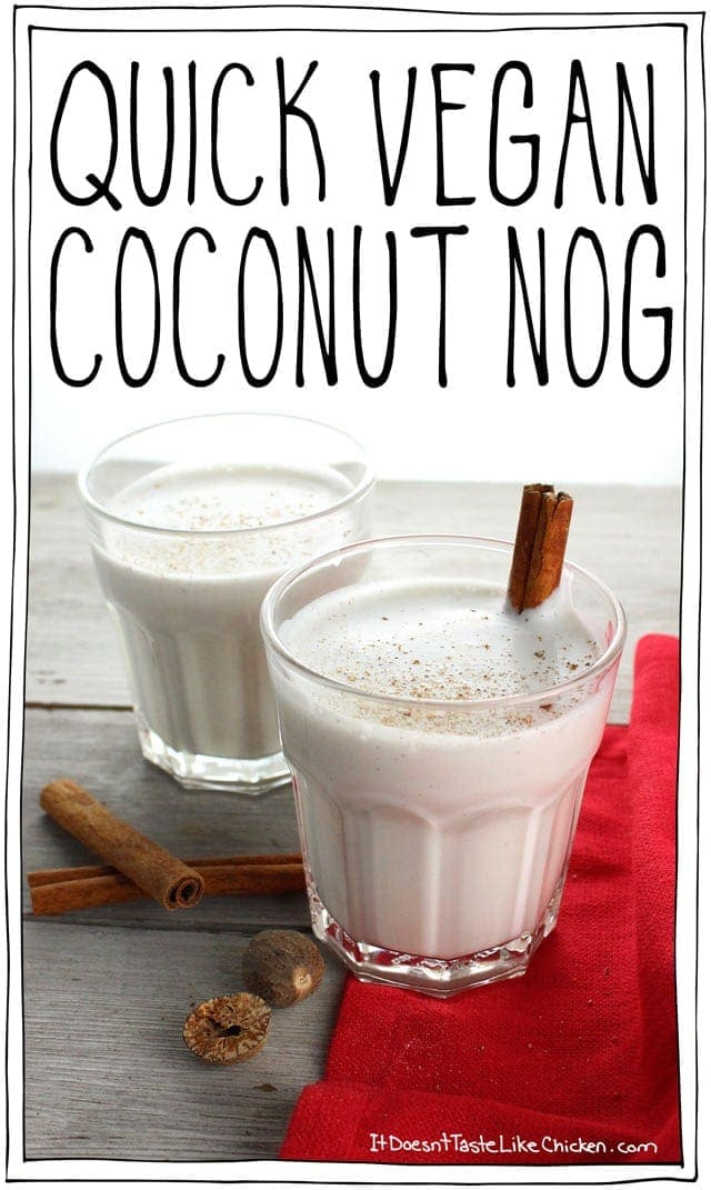 Quick Vegan Coconut Nog! Just toss everything into a blender. Only 7 ingredients. The perfect easy holiday cocktail. Vegan, dairy free, egg free. #itdoesnttastelikechicken