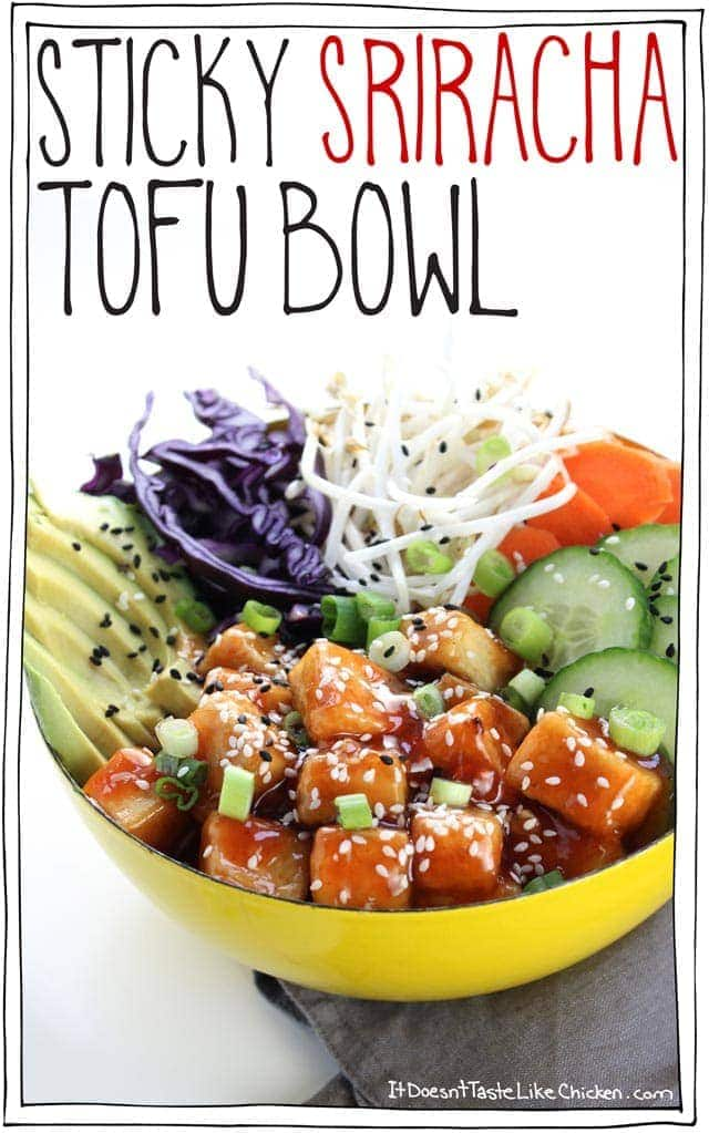 Sticky Sriracha Tofu Bowl! This is the perfect combo of comfort food cosy, combined with fresh raw and crispy. Better than a buddha bowl, it's magical! #itdoesnttastelikechicken