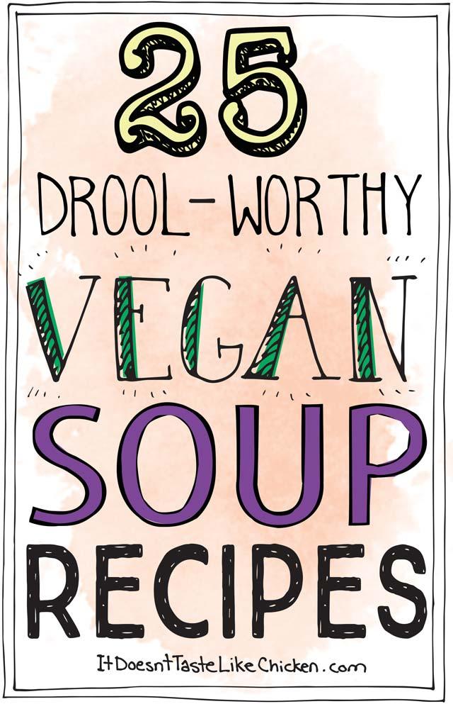 25 Drool-Worthy Vegan Soup Recipes