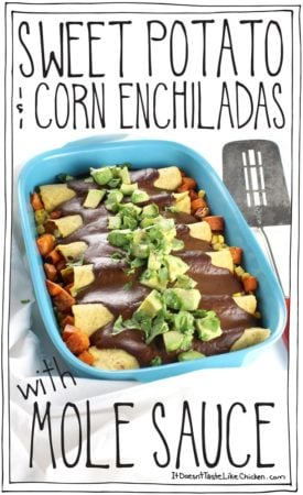 Sweet Potato & Corn Enchiladas with Mole Sauce