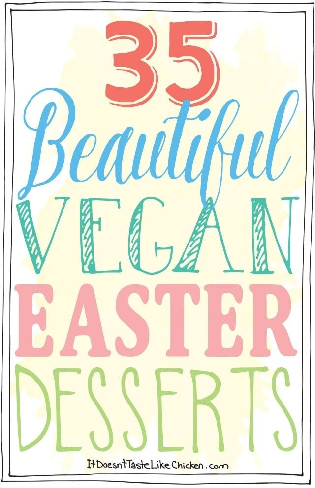 35 Beautiful Vegan Easter Desserts