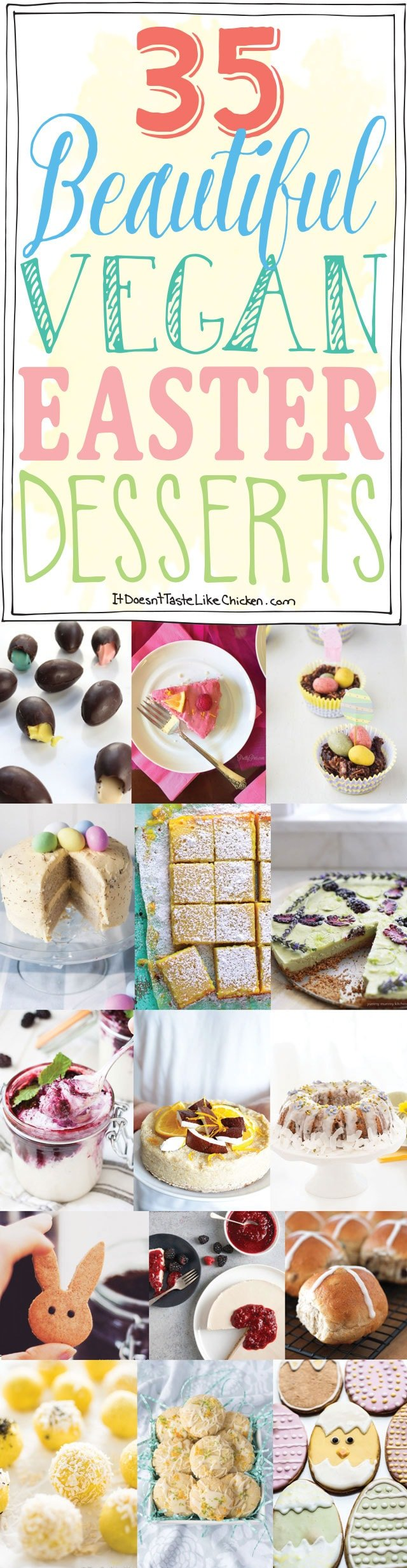 35 Beautiful Vegan Easter Desserts that are totally Easter Bunny approved. Chocolate, candies, cookies, cakes and more delicious recipes. Dairy free, egg free. #itdoesnttastelikechicken