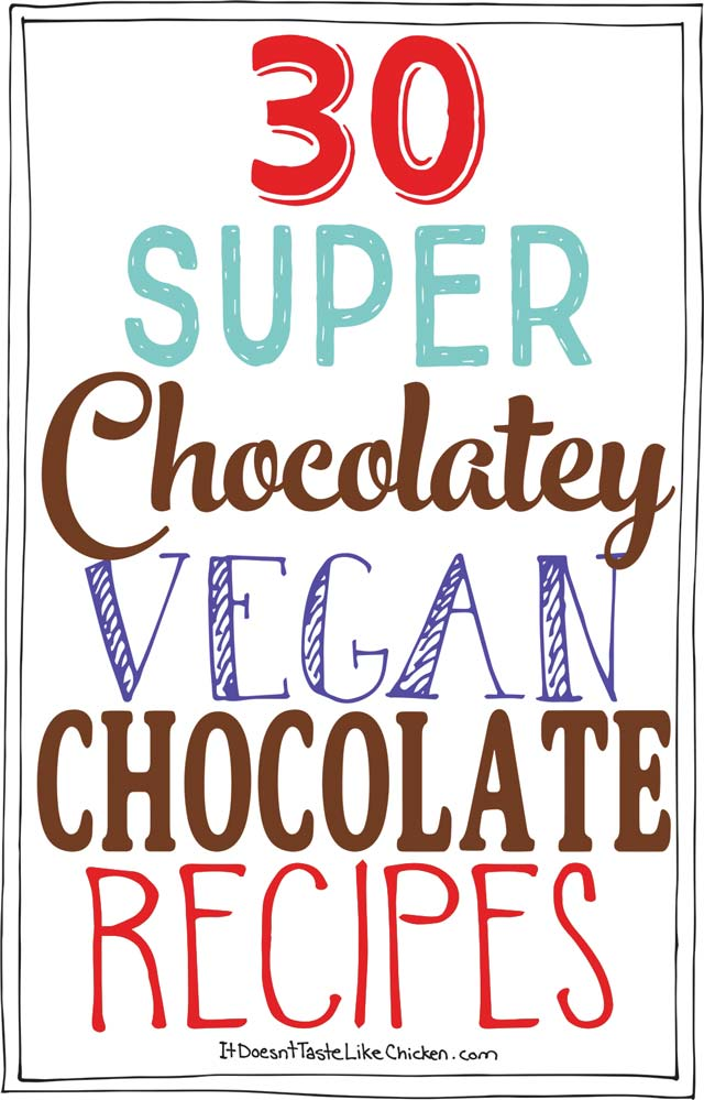30 Super Chocolatey Vegan Chocolate Recipes