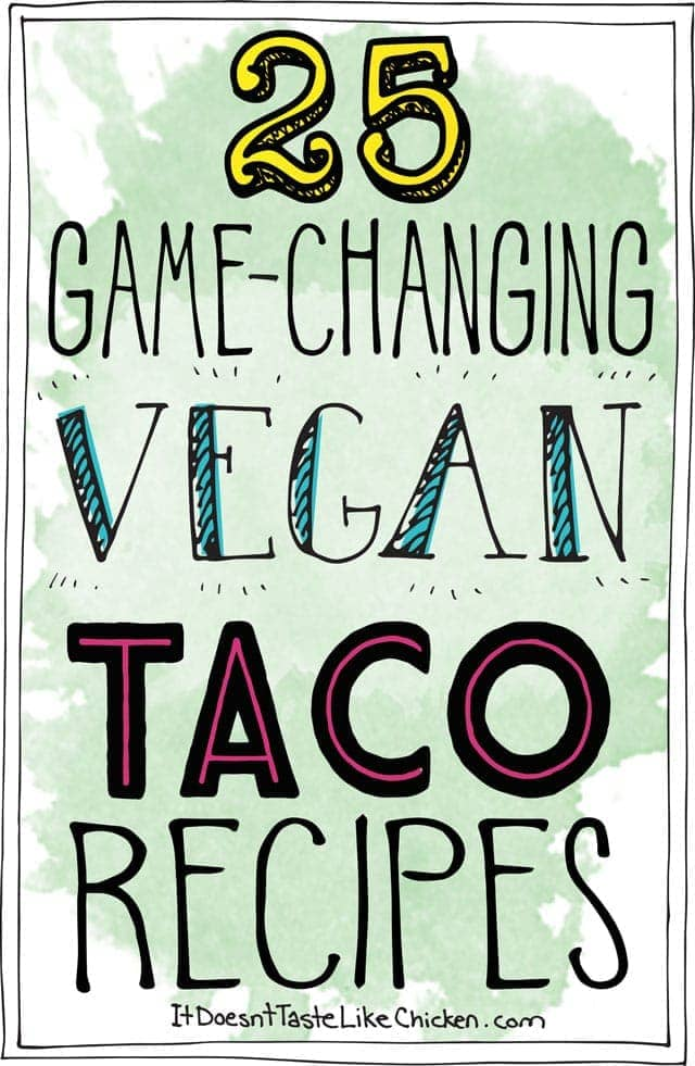 25 Game-Changing Vegan Taco Recipes