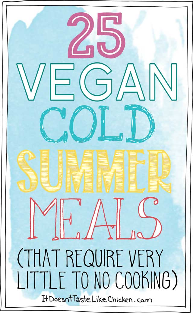 25 Vegan Cold Summer Meals (That require very little to no cooking)