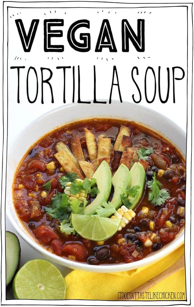 Vegan Tortilla Soup! The perfect hearty soup for a chilly night, but surprisingly easy to make. Tomatoes, hearty black beans, pops of sweet corn, seasoned to perfection with Mexican spices. Top that with crispy tortilla strips, creamy avocado, fresh cilantro, and a squeeze of zesty lime. Hello flavour! #itdoesnttastelikechicken