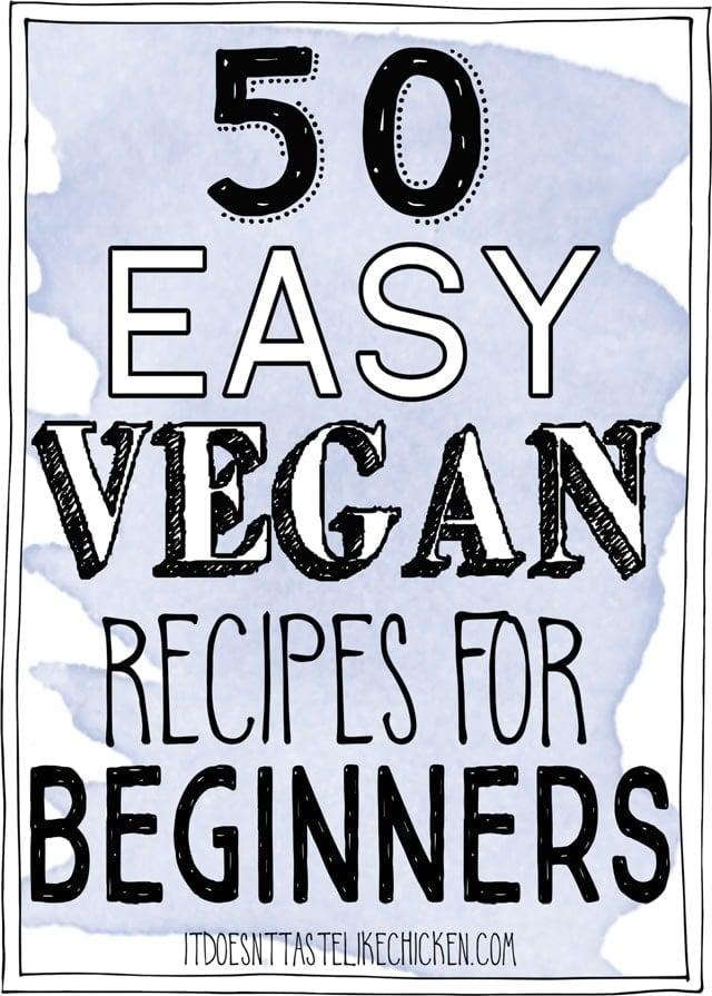 50 Easy Vegan Recipes for Beginners