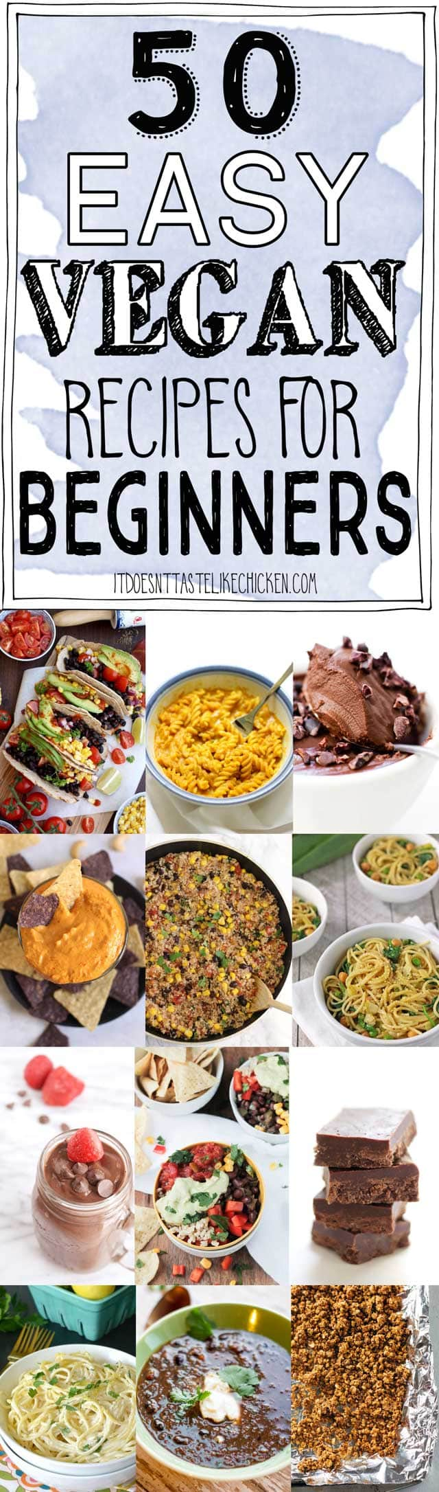 50 Easy Vegan Recipes for Beginners! Breakfast, snacks, mains, and desserts. All super easy and quick. Perfect for new cooks and new vegans. #itdoesnttastelikechicken #veganrecipes #vegan #easyvegan