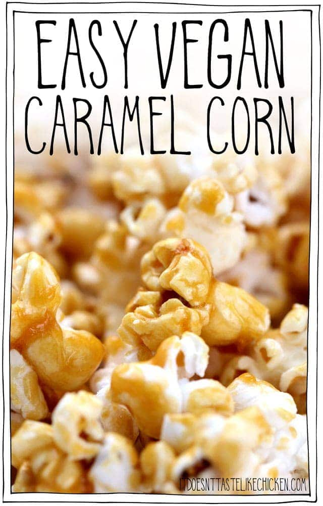 Easy Vegan Caramel Corn It Doesn T Taste Like Chicken
