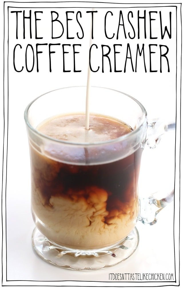 The Best Cashew Coffee Creamer! Make your own homemade non-dairy easy coffee cream recipe in just 5 minutes. Super rich and creamy. Customize to your own taste preferences for the best coffee creamer you'll ever taste. #itdoesnttastelikechicken #veganrecipe #dairyfree #coffee