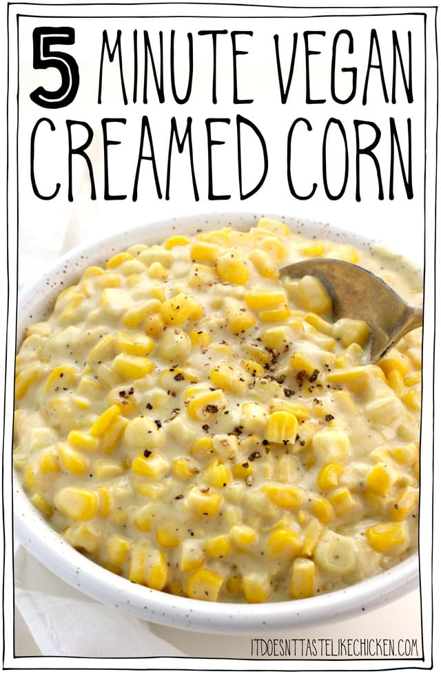 This 5-minute, 8 ingredient vegan creamed corn is the perfect side dish for your holiday feast. It will pair beautifully with Thanksgiving or Christmas dishes, or for any meal you like! #itdoesnttastelikechicken #veganrecipes #veganthanksgiving