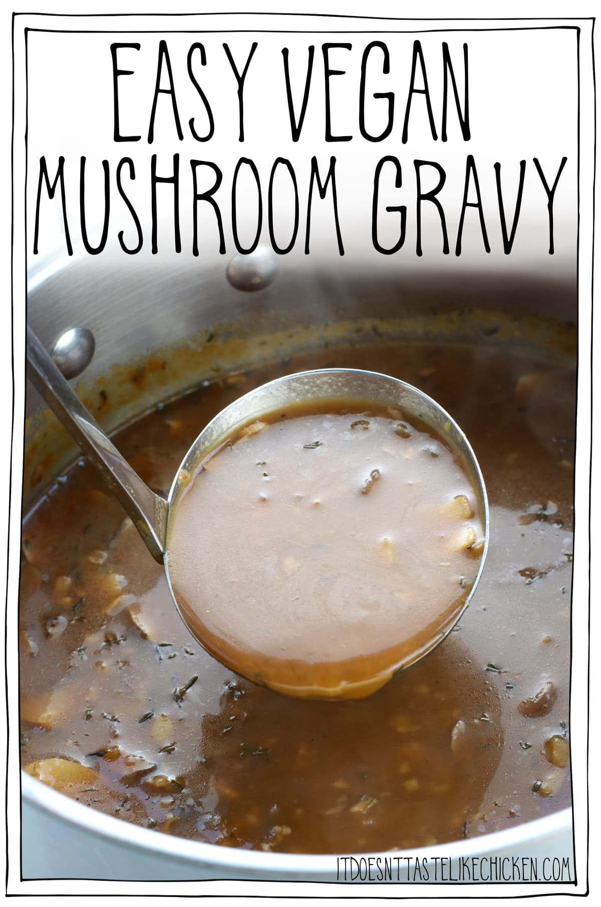 Easy Vegan Mushroom Gravy! 9 easy ingredients, use any mushroom you like, make ahead of time, rich, umami-packed, the perfect sauce to add oomph to your meal. Great for Thanksgiving or Christmas. Gluten-free option. #itdoesnttastelikechicken #veganrecipes