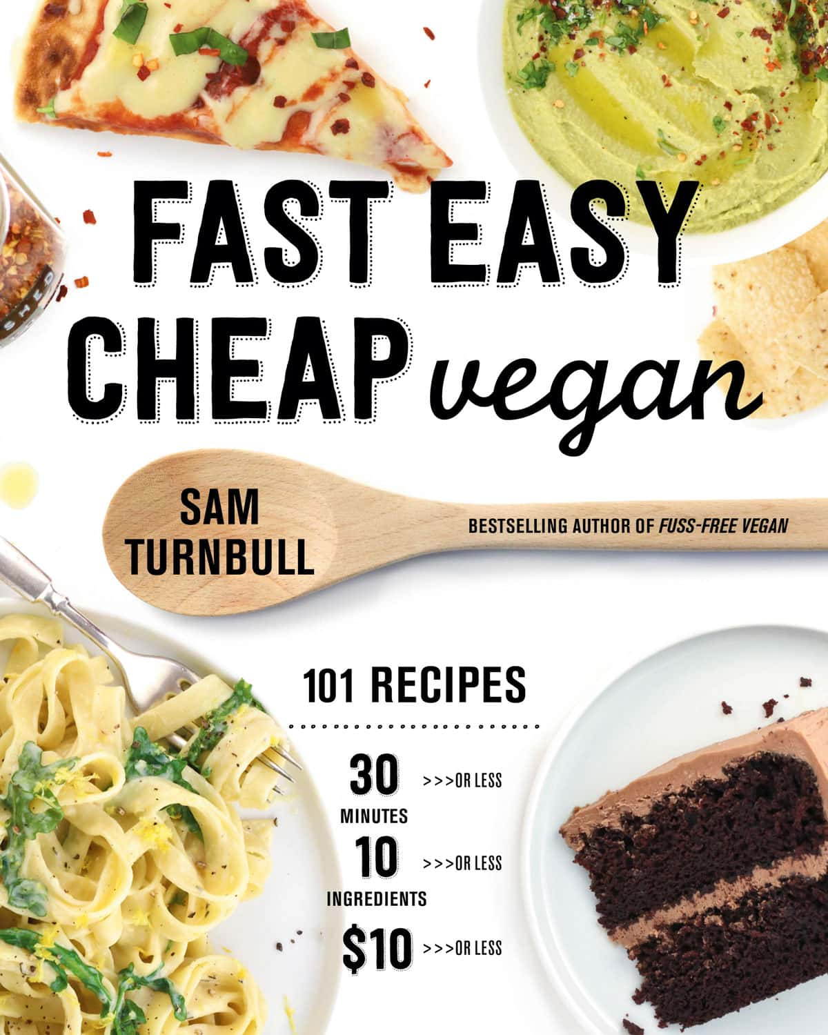 Fast Easy Cheap Vegan! 101 Recipes that all take 30 minutes or less to prepare, require 10 ingredients or less, and cost $10 or less. New vegan cookbook by the bestselling author Sam Turnbull. This is the perfect vegan cookbook for beginners and master cooks alike. Simple enough to make on a busy evening, tasty enough to wow everyone at the table.  Pre-order it today! #itdoesnttastelikechicken #vegan #cookbook