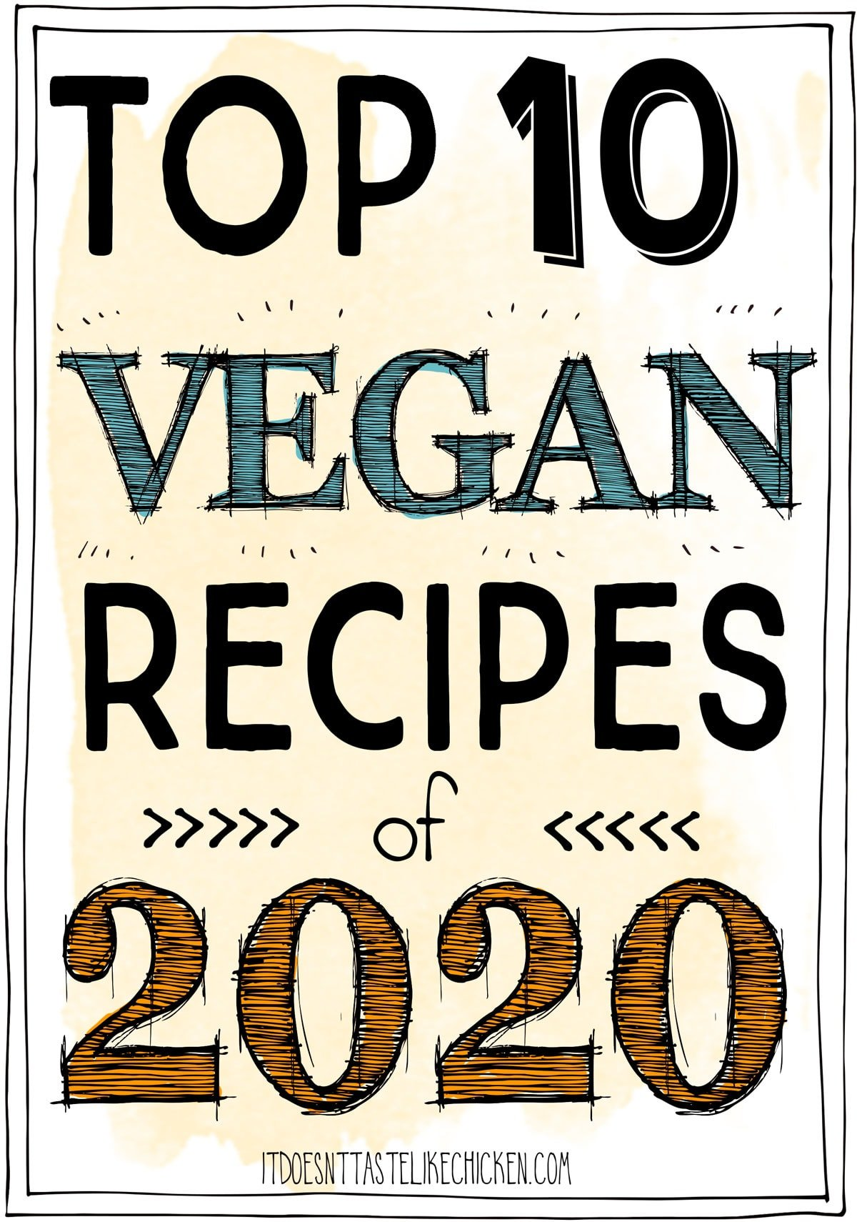 The results are in. Here are the Top 10 Vegan Recipes of 2020! These are the most popular recipes of the year as voted by you!