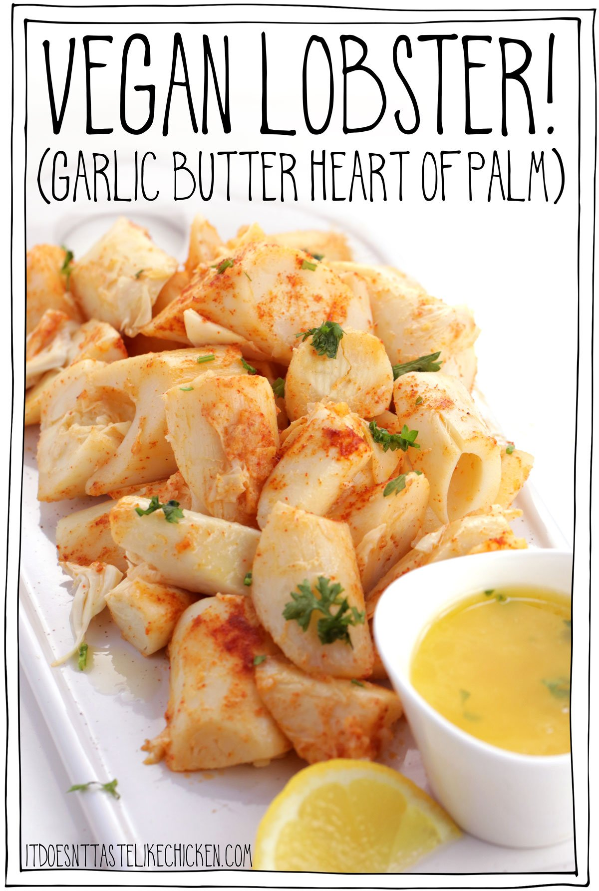 Vegan Lobster (Garlic Butter Heart of Palm) that is tender and served with a buttery garlic dip. Just 7 ingredients and takes 10 min to make.